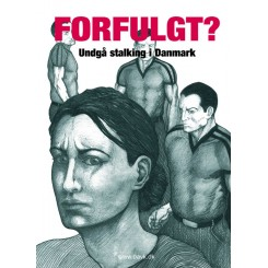 Forfulgt? - Undgå stalking i Danmark